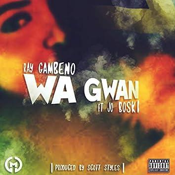 Wa Gwan (feat. Jo Boski)