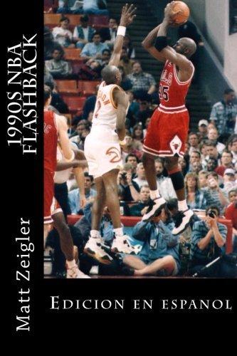 1990s NBA Flashback: Edicion en espanol (Spanish Edition) by Matt Zeigler (2012-11-03)