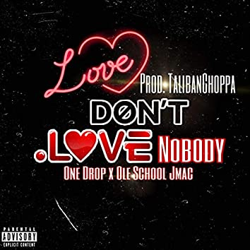 Love Don't Love Nobody