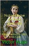 Notre-Dame de Paris (annoté) - Edition définitive 1832. livres I à XI - Format Kindle - 1,90 €