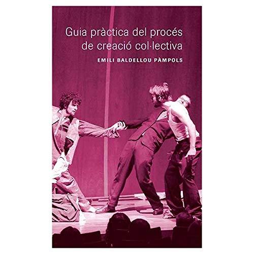 Guia pràctica del procès de creació col·lectiva: 13 (Sèrie teatre)