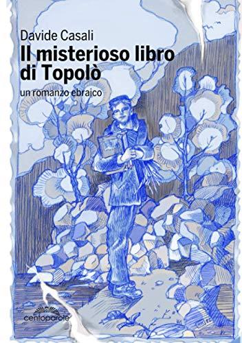 Il misterioso libro di Topolò: un romanzo ebraico