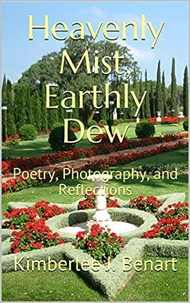 Heavenly Mist, Earthly Dew