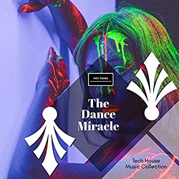 The Dance Miracle - Tech House Music Collection