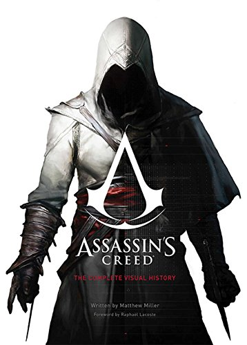 ASSASSIN'S CREED: THE COMPLETE VISUAL HISTORY