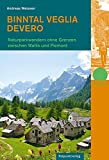 Binntal - Veglia - Devero: Naturpark-Wandern ohne Grenzen zwischen Wallis und Piemont (Naturpunkt) - Andreas Weissen