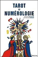 Tarot et numérologie de . Colette Silvestre & Jean-Daniel Fermier