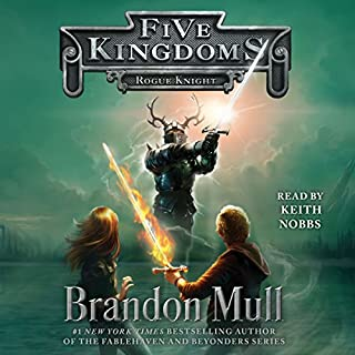 Rogue Knight     Five Kingdoms, Book 2              By:                                                                                                                                 Brandon Mull                               Narrated by:                                                                                                                                 Keith Nobbs                      Length: 13 hrs and 39 mins     1,367 ratings     Overall 4.7