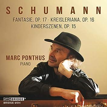 R. Schumann: Fantasie, Op. 17, Kreisleriana, Op. 16 & Kinderszenen, Op. 15