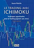 Le trading avec Ichimoku 2e dition : Techniques approfondies pour un trading gagnant sans stress