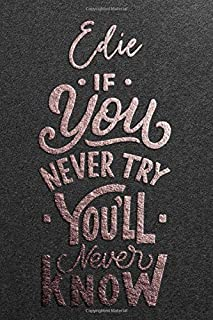 Edie If You Never Try You Never Know: Motivational To Do Checklist Notebook / Journal Gifts for Daily Task Planner & Time ...