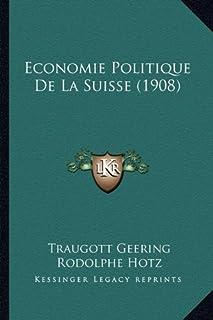Economie Politique de La Suisse (1908)