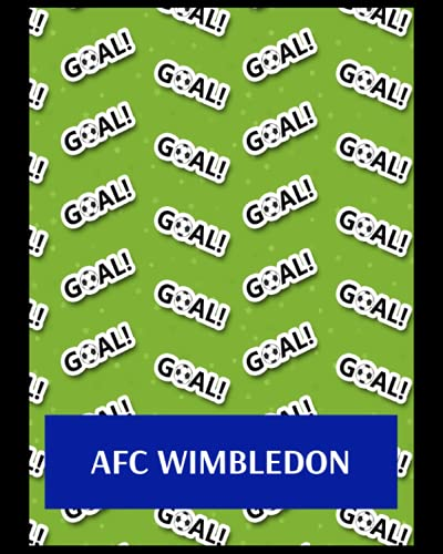 AFC Wimbledon: Bucket List Journal, AFC Wimbledon FC Personal Journal, AFC Wimbledon Football Club, AFC Wimbledon FC Diary, AFC Wimbledon FC Planner, AFC Wimbledon FC