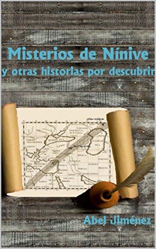 Misterios de Nínive: y otras historias por descubrir