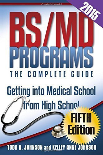 BS/MD Programs-The Complete Guide: Getting Into Medical School from High School by Todd A Johnson (2015-01-28)