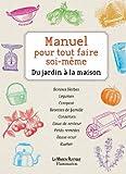 Manuel pour tout faire soi-même - Du jardin à la maison de La Maison Rustique (14 avril 2010) Broché - 14/04/2010