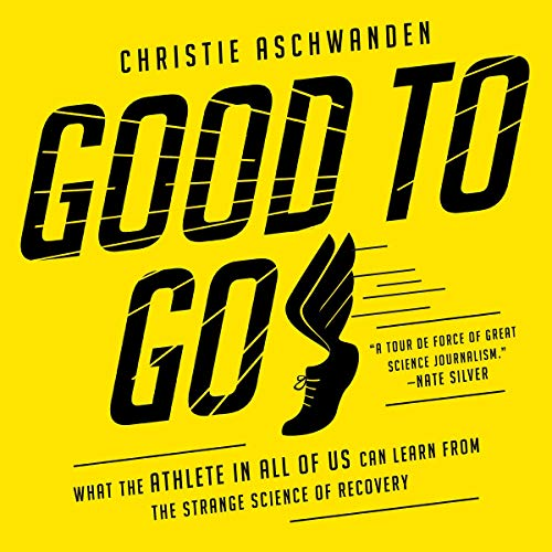 Good to Go Audiobook By Christie Aschwanden cover art