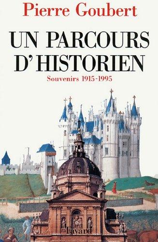 Un parcours d'historien : Souvenirs 1915-1995 (Documents)