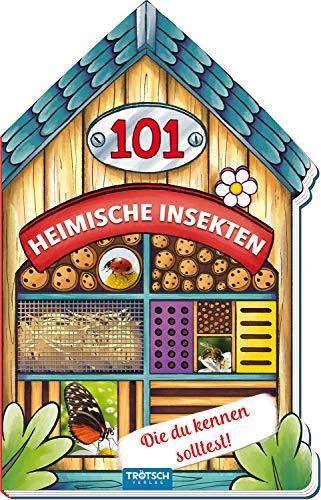 Trötsch Buch in Hausform 101 Heimische Insekten von A bis Z, die du kennen solltest: Kinderbuch Sachbuch Insektenbuch (Erstes Wissen)