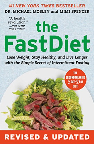 The FastDiet - Revised & Updated: Lose Weight, Stay Healthy, and Live Longer with the Simple Secret