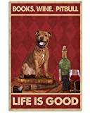 AZSTEEL Life is Good with Books Wine Pitbull | Poster No
