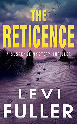The Reticence: A Suspense Mystery Thriller (Nantahala River Book 3) by [Levi Fuller]
