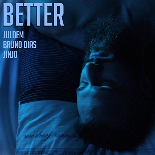 Better (feat. Bruno Dias & Jinjo)