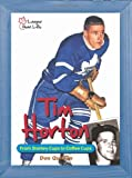 Tim Horton: From Stanley Cups to Coffee Cups (Larger Than Life) - David Quinlan
