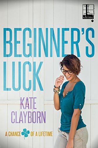 Beginner's Luck by Clayborn, Kate ebook deal
