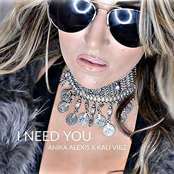 I Need You (feat. Kali Vibz)