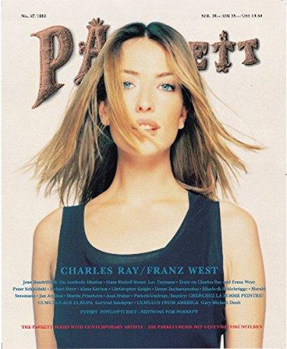 Ray, Charles/ West, Franz: Insert: Rist, Pipilotti: Charles Ray/Franz West (Parkett / Die Parkett-Reihe mit Gegenwartskünstlern, Band 37)