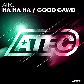 Ha Ha Ha / Good Gawd