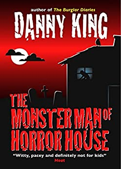 The Monster Man of Horror House by [Danny King]