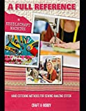 A Full Reference To Needlecraft Machine And Hand-stitching Methods For Sewing Amazing Stitch