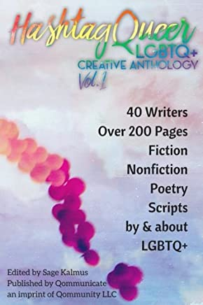 Hashtag Queer: LGBTQ+ Creative Anthology (Volume 1)