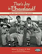 Thar's Joy in Braveland: The 1957 Milwaukee Braves (The SABR Digital Library) (Volume 19)