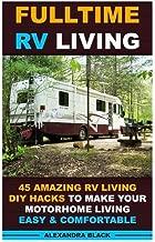 Fulltime RV Living 45 Amazing RV Living DIY Hacks to Make Your Motorhome Living Easy & Comfortable: (RV living,  RV living full-time, RV living tips, ... tips,  Motorhome Living, RV Living Pictures)