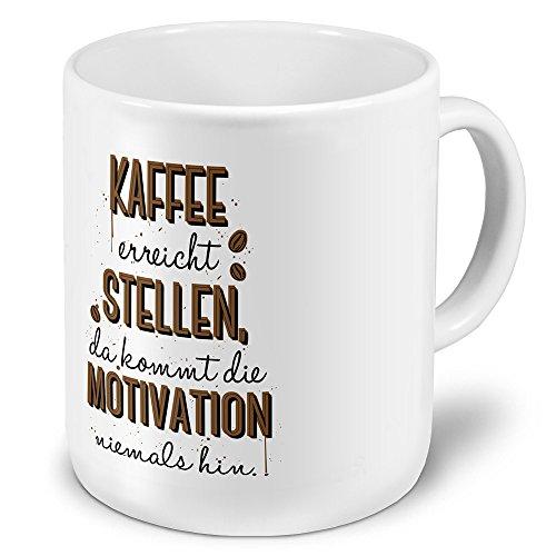 printplanet XXL Riesen-Tasse mit Spruch: Kaffee erreicht Stellen, da kommt die Motivation Niemals hin. - Kaffeebecher, Sprüchebecher Becher, Mug