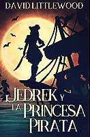 Jedrek y la Princesa Pirata: Edición Premium en Tapa dura