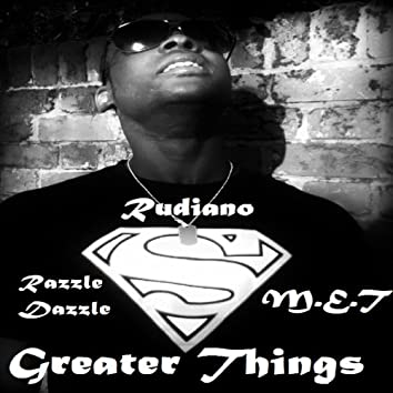 Greater things