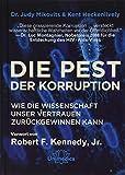 Die Pest der Korruption: Wie die Wissenschaft unser Vertrauen zurückgewinnen kann. Mit einem Vorwort von Robert F. Kennedy, Jr.