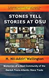 Stones Tell Stories at Osu: Memories of a Host Community of the Danish Transatlantic Slave Trade