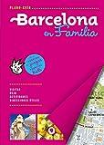 Barcelona en familia: Con un cuaderno de juegos especial kids: 1 (Plano - Guías)