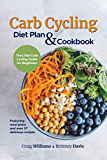 Carb Cycling Diet Plan & Cookbook: The Little Carb Cycling Guide for Beginners