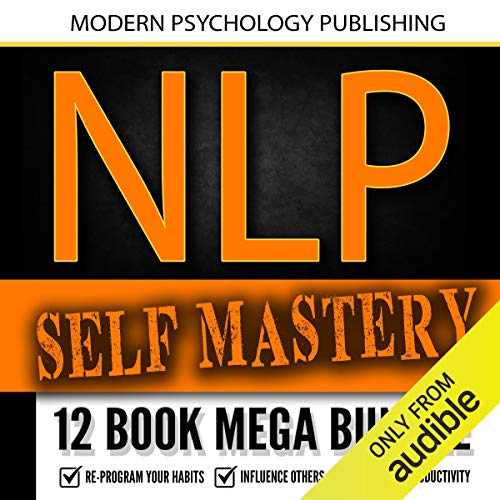 NLP Self Mastery: 12 Book Mega Bundle audiobook cover art