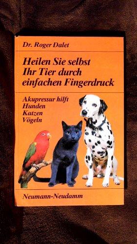 Heilen Sie selbst Ihr Tier durch einfachen Fingerdruck. Akupressur hilft Hunden, Katzen, Vögeln