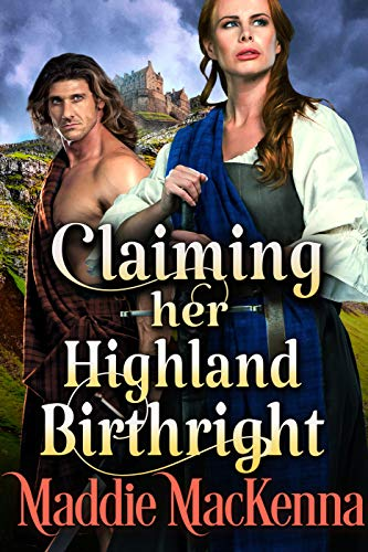 Claiming her Highland Birthright: A Steamy Scottish Historical Romance