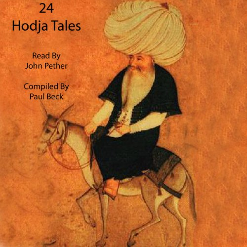 24 Hodja Tales                   By:                                                                                                                                 Paul Beck                               Narrated by:                                                                                                                                 John Pether                      Length: 28 mins     15 ratings     Overall 3.3