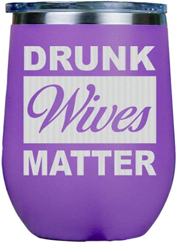IT S A SKIN Drunk Wives Matter Stainless Steel Stemless Wine Insulated Tumbler With Clear Lid 12oz Red Or White Great Gift For Her Him Travel Includes Free Wine Food Pairing Card Purple