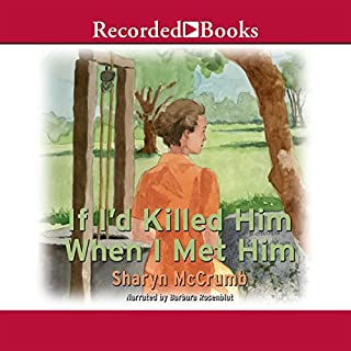 If I'd Killed Him When I Met Him                   By:                                                                                                                                 Sharyn McCrumb                               Narrated by:                                                                                                                                 Barbara Rosenblat                      Length: 7 hrs and 45 mins     12 ratings     Overall 4.7